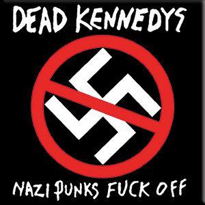 Dead Kennedys - Nazi Punks Fuck Off [Punk]